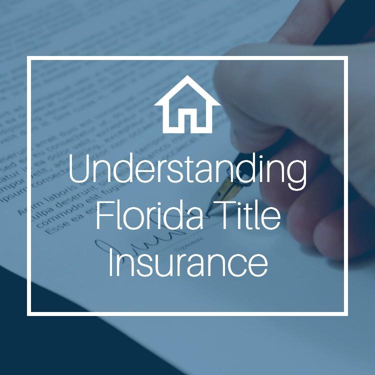 Understanding Florida Title Insurance | Florida Estate ...