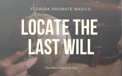 Florida Probate Basics: Locate the Last Will