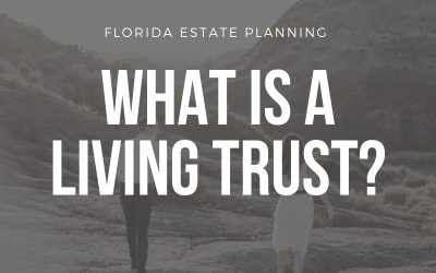Living Trust – What is it?
