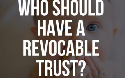 Florida Revocable Trust – Who Should Have One?